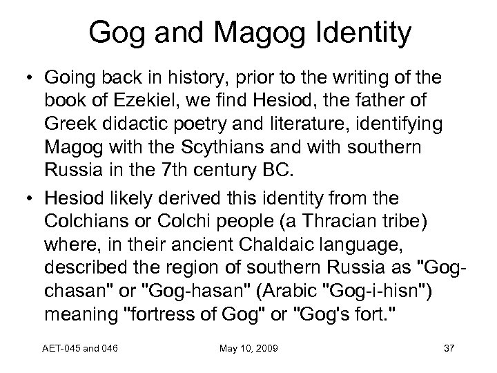 Gog and Magog Identity • Going back in history, prior to the writing of