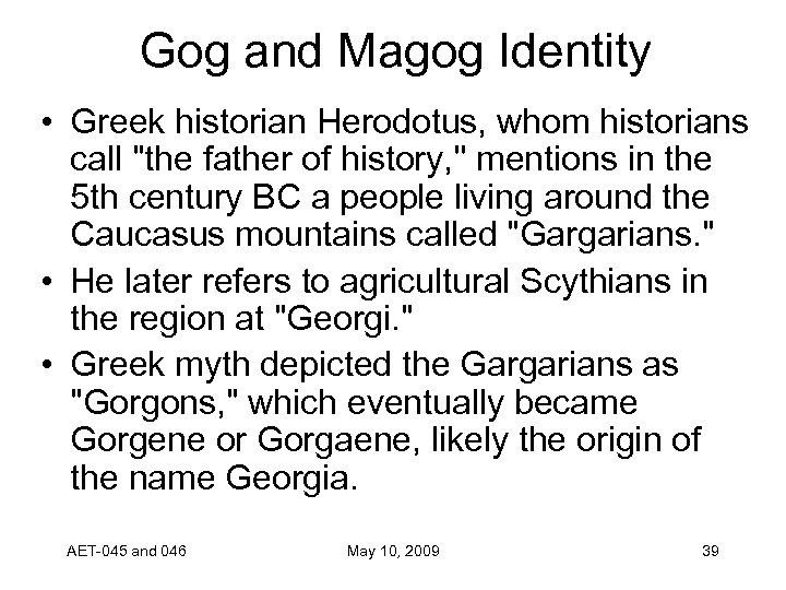 Gog and Magog Identity • Greek historian Herodotus, whom historians call