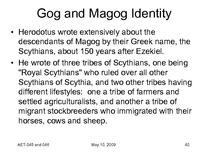 Gog and Magog Identity • Herodotus wrote extensively about the descendants of Magog by