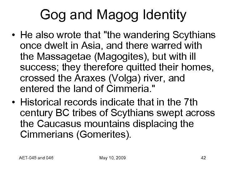 Gog and Magog Identity • He also wrote that