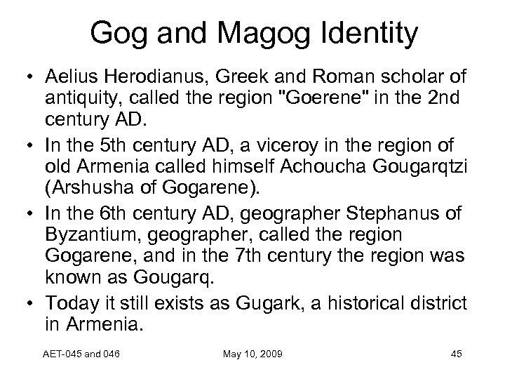 Gog and Magog Identity • Aelius Herodianus, Greek and Roman scholar of antiquity, called