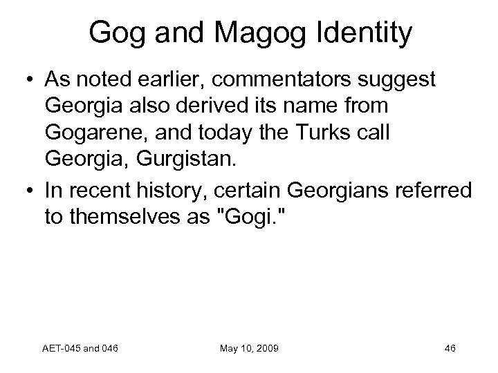 Gog and Magog Identity • As noted earlier, commentators suggest Georgia also derived its
