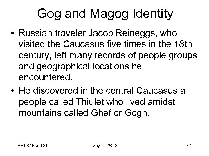 Gog and Magog Identity • Russian traveler Jacob Reineggs, who visited the Caucasus five