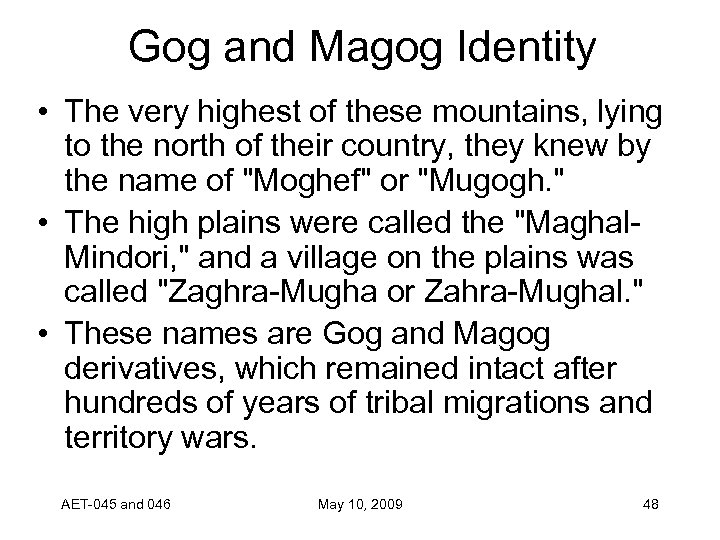 Gog and Magog Identity • The very highest of these mountains, lying to the