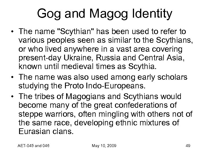 Gog and Magog Identity • The name