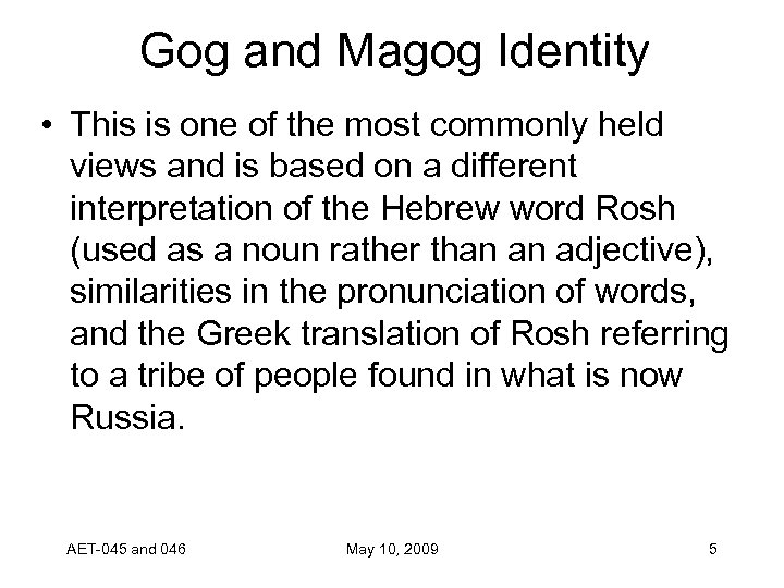 Gog and Magog Identity • This is one of the most commonly held views