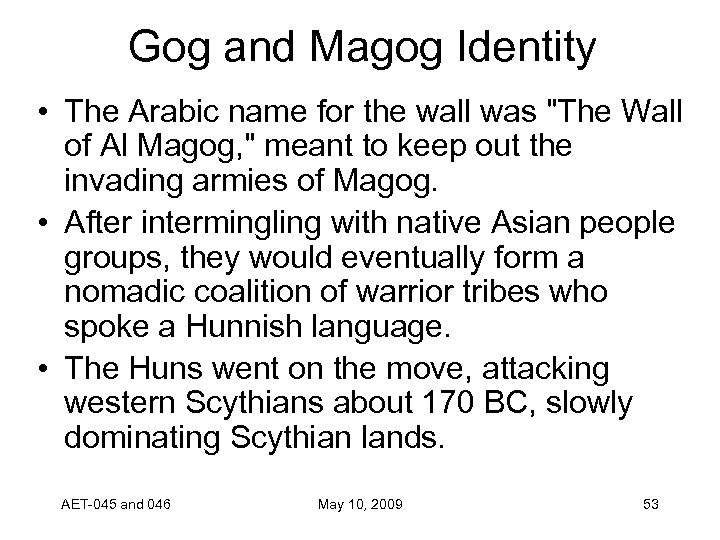 Gog and Magog Identity • The Arabic name for the wall was
