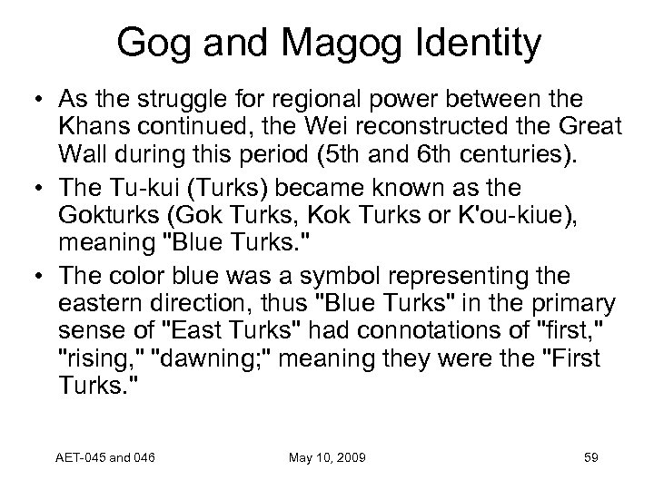 Gog and Magog Identity • As the struggle for regional power between the Khans