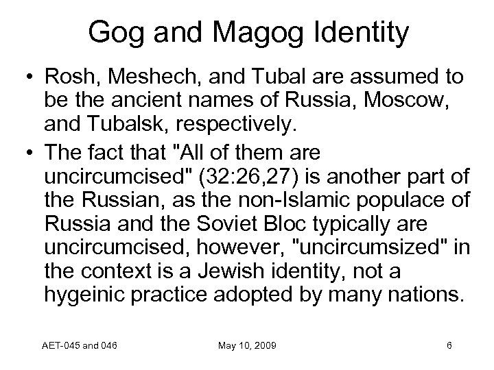 Gog and Magog Identity • Rosh, Meshech, and Tubal are assumed to be the