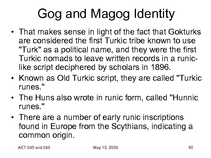 Gog and Magog Identity • That makes sense in light of the fact that