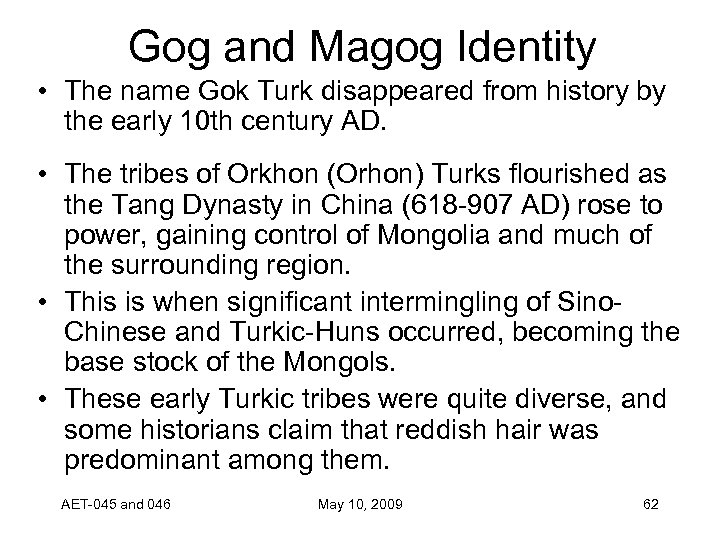 Gog and Magog Identity • The name Gok Turk disappeared from history by the