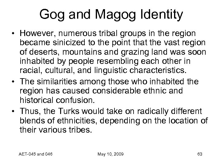 Gog and Magog Identity • However, numerous tribal groups in the region became sinicized