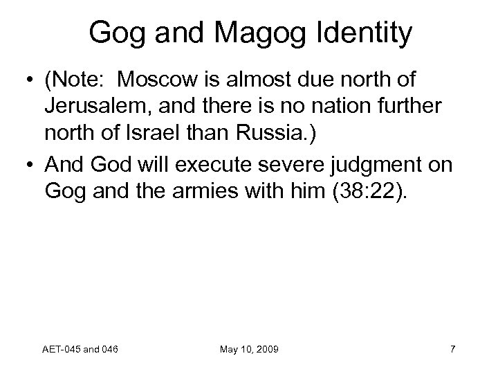 Gog and Magog Identity • (Note: Moscow is almost due north of Jerusalem, and