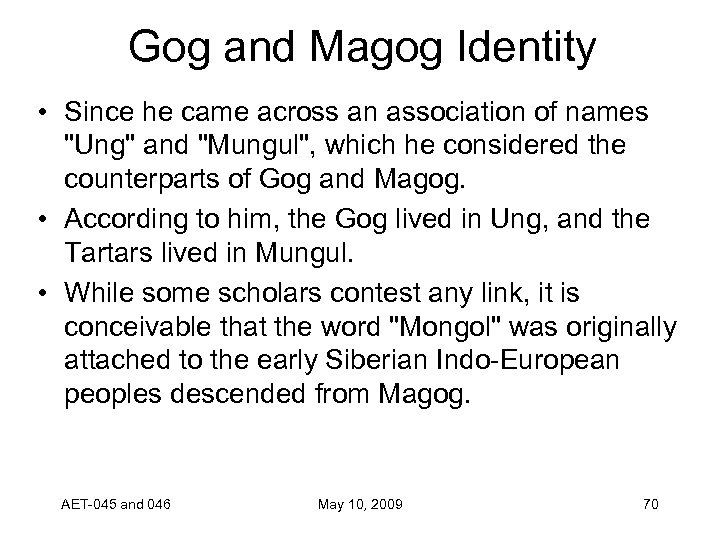 Gog and Magog Identity • Since he came across an association of names