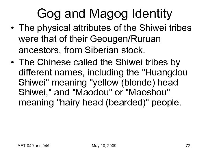 Gog and Magog Identity • The physical attributes of the Shiwei tribes were that