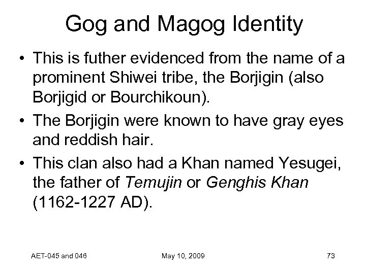 Gog and Magog Identity • This is futher evidenced from the name of a