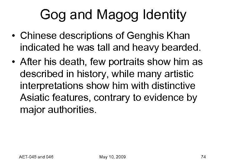Gog and Magog Identity • Chinese descriptions of Genghis Khan indicated he was tall