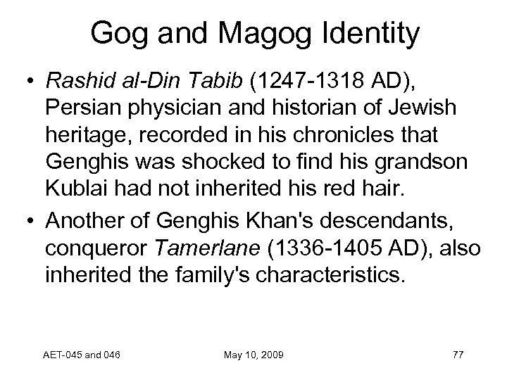 Gog and Magog Identity • Rashid al-Din Tabib (1247 -1318 AD), Persian physician and