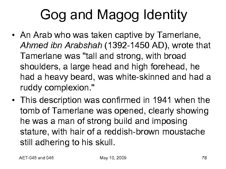 Gog and Magog Identity • An Arab who was taken captive by Tamerlane, Ahmed