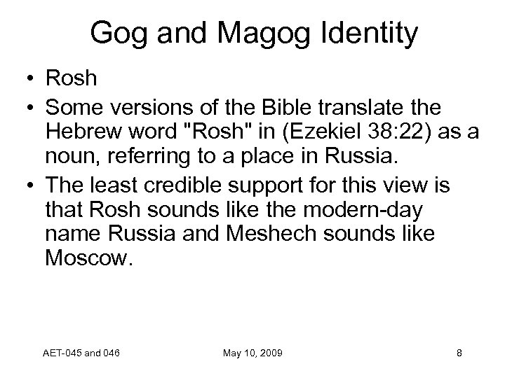 Gog and Magog Identity • Rosh • Some versions of the Bible translate the