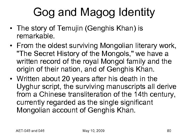 Gog and Magog Identity • The story of Temujin (Genghis Khan) is remarkable. •