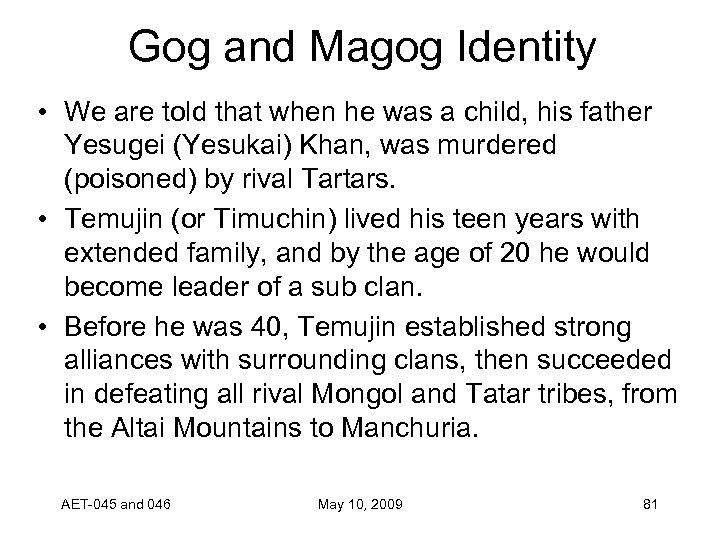 Gog and Magog Identity • We are told that when he was a child,