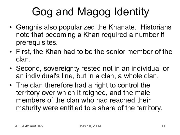 Gog and Magog Identity • Genghis also popularized the Khanate. Historians note that becoming
