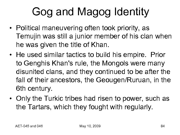 Gog and Magog Identity • Political maneuvering often took priority, as Temujin was still