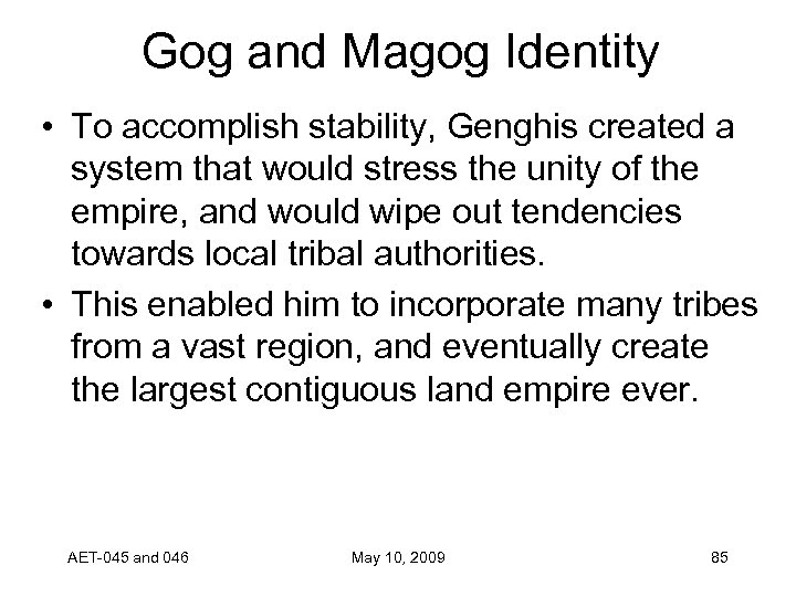 Gog and Magog Identity • To accomplish stability, Genghis created a system that would