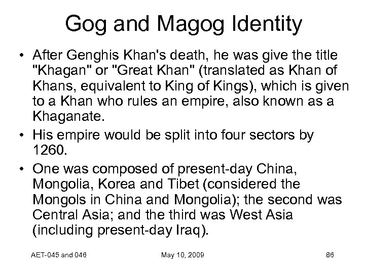 Gog and Magog Identity • After Genghis Khan's death, he was give the title