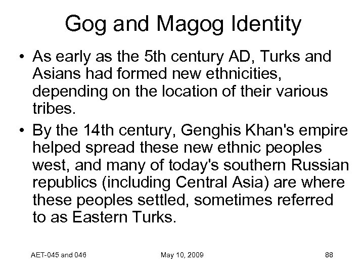Gog and Magog Identity • As early as the 5 th century AD, Turks