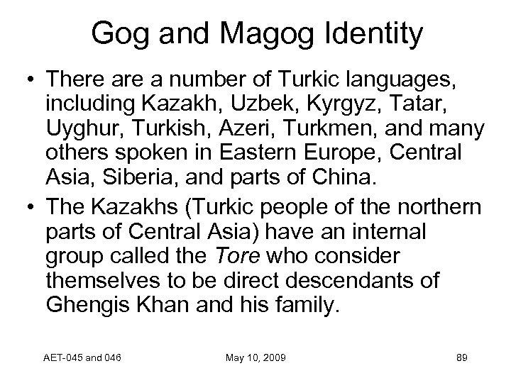Gog and Magog Identity • There a number of Turkic languages, including Kazakh, Uzbek,