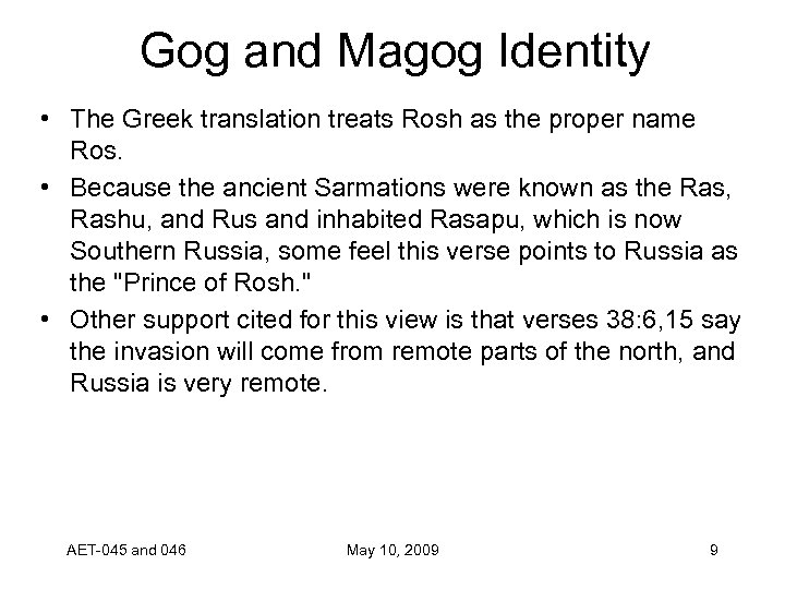 Gog and Magog Identity • The Greek translation treats Rosh as the proper name