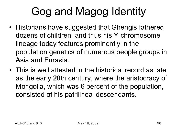 Gog and Magog Identity • Historians have suggested that Ghengis fathered dozens of children,