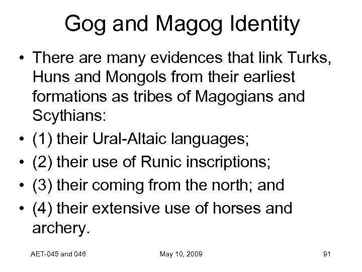 Gog and Magog Identity • There are many evidences that link Turks, Huns and