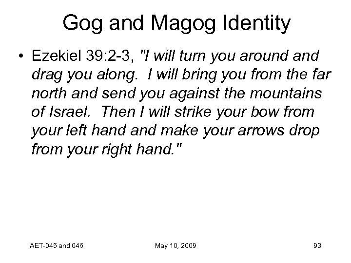 Gog and Magog Identity • Ezekiel 39: 2 -3,