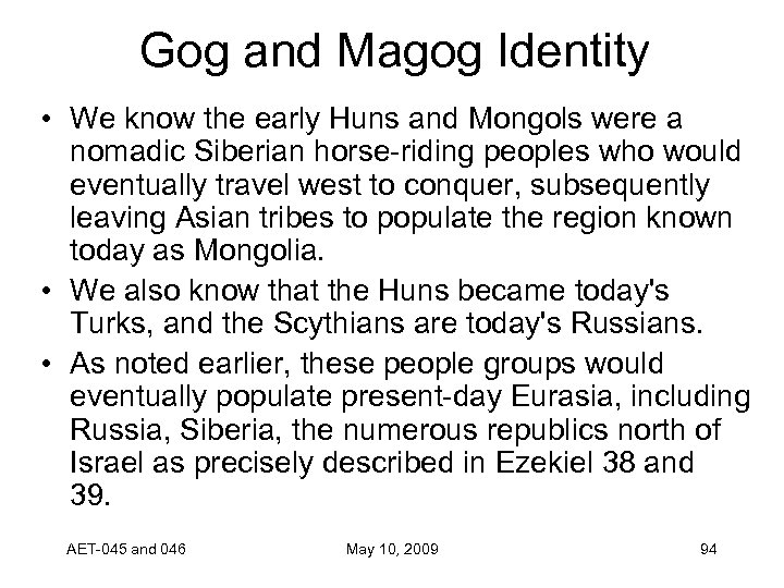 Gog and Magog Identity • We know the early Huns and Mongols were a