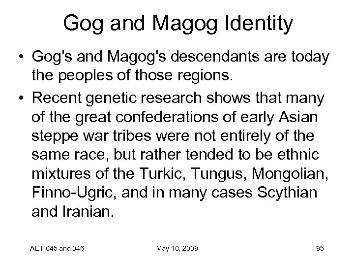 Gog and Magog Identity • Gog's and Magog's descendants are today the peoples of