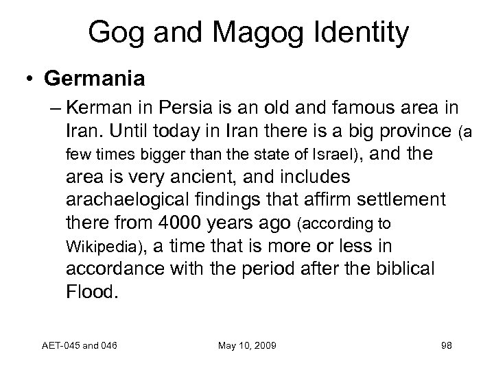Gog and Magog Identity • Germania – Kerman in Persia is an old and