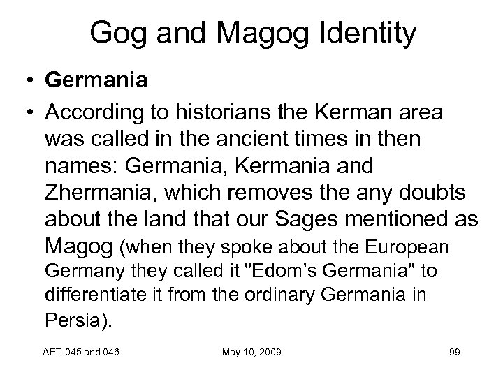 Gog and Magog Identity • Germania • According to historians the Kerman area was