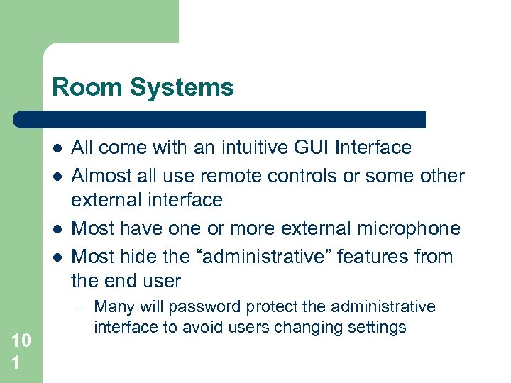 Room Systems l l All come with an intuitive GUI Interface Almost all use