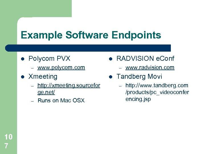 Example Software Endpoints l Polycom PVX – l – 10 7 www. polycom. com