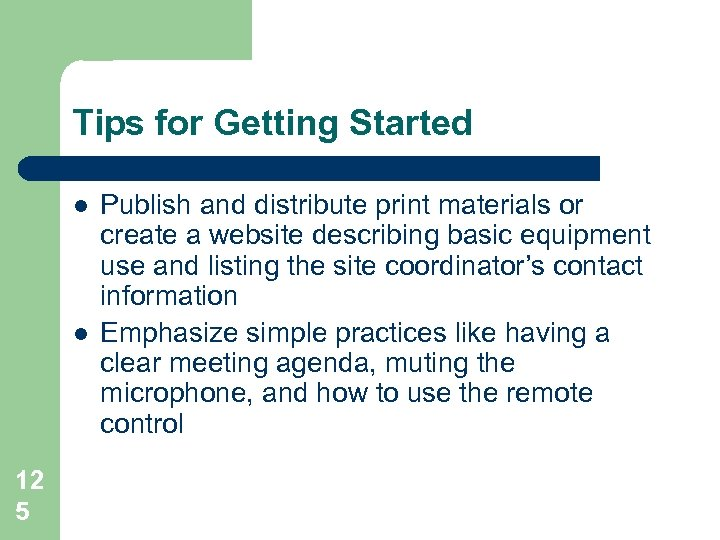 Tips for Getting Started l l 12 5 Publish and distribute print materials or