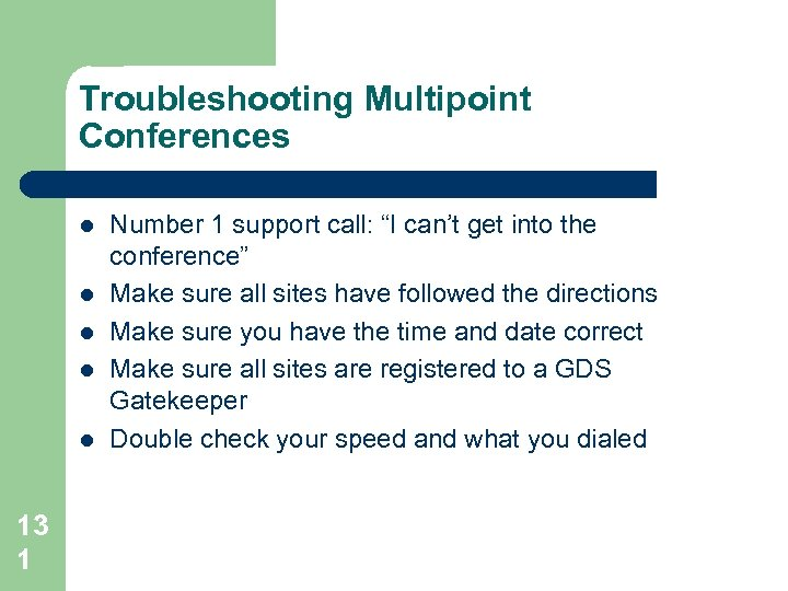 """Troubleshooting Multipoint Conferences l l l 13 1 Number 1 support call: """"I can't"""
