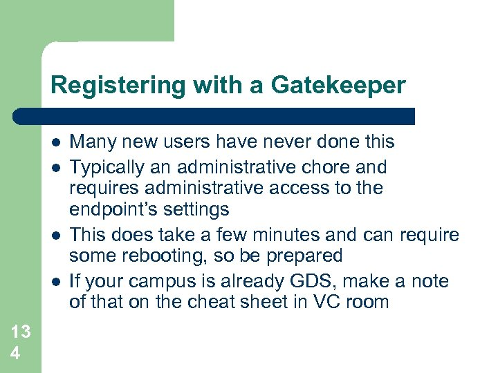 Registering with a Gatekeeper l l 13 4 Many new users have never done