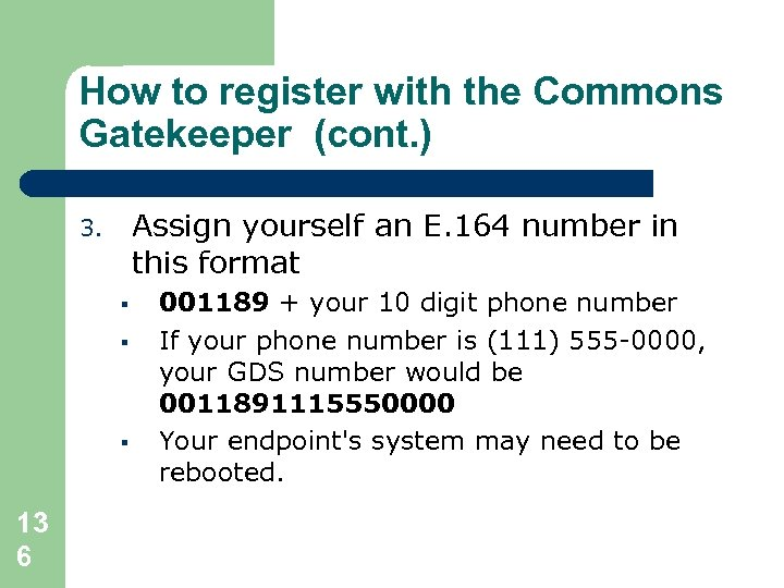 How to register with the Commons Gatekeeper (cont. ) Assign yourself an E. 164