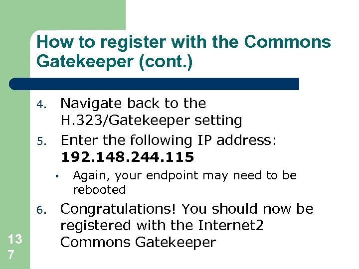 How to register with the Commons Gatekeeper (cont. ) Navigate back to the H.