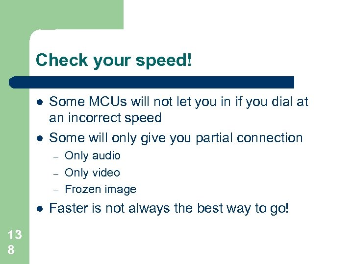 Check your speed! l l Some MCUs will not let you in if you