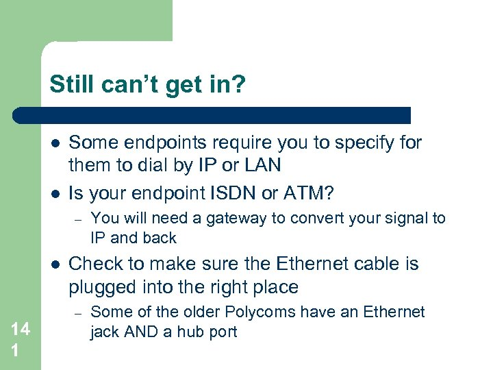 Still can't get in? l l Some endpoints require you to specify for them