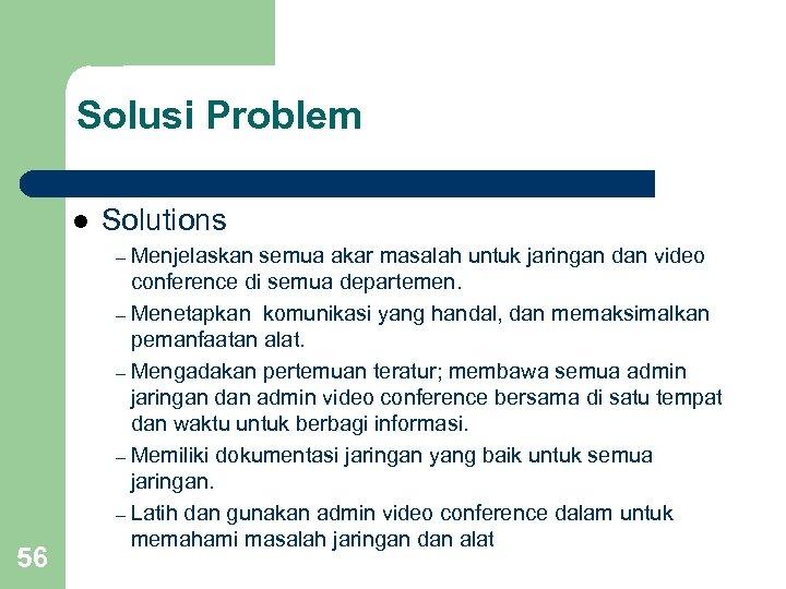 Solusi Problem l Solutions – Menjelaskan semua akar masalah untuk jaringan dan video 56